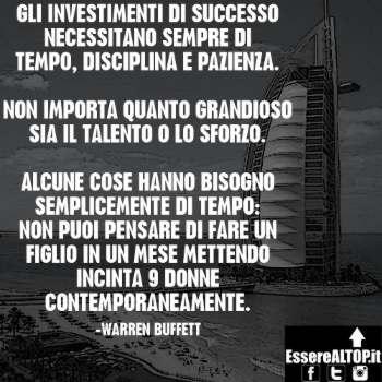 Frase ispirante di Warren Buffett : le cose importanti della vita hanno bisogno di tempo.