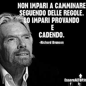 immagine motivazionale - Imparare a camminare secondo Richard Branson.