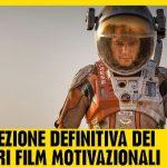 81 film motivazionali che ti cambieranno la vita
