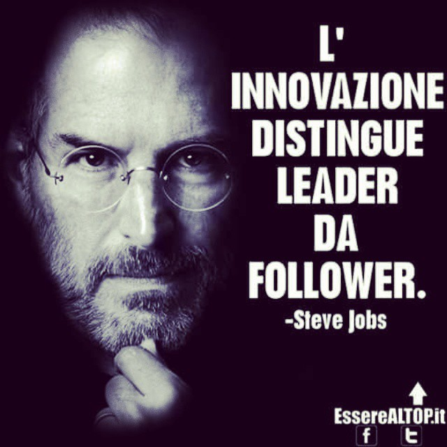 THE DIFFERENCE BETWEEN LEADER AND FOLLOWERS IS #INNOVATION www.EssereALTOP.it #TOP #BUSINESS #SUCCESSO #SteveJobs #SUCCESS #MOTIVAZIONE #STARTUP #GUADAGNARE #MakeMONEY #CrescitaPersonale #IMPRESA #IMPRENDITORIA #ENTREPRENEURSHIP #MONEY #RICH #LUXURY #marketing #management #instarich #frase #quote #quoteoftheday #lifeSTYLE #company #amazing #determination #MILLIONAIRE #BILLIONAIRE