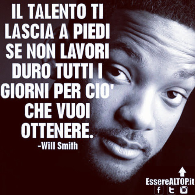 AVERE TALENTO NON BASTA... BISOGNA SUDARE TANTO PER ARRIVARE AL TOP! www.EssereALTOP.it #WillSmith #TOP #BUSINESS #SUCCESSO #SUCCESS #MOTIVAZIONE #STARTUP #GUADAGNARE #MakeMONEY #CrescitaPersonale #IMPRENDITORIA #ENTREPRENEURSHIP #MONEY #RICH #LUXURY #marketing #management #instarich #capital #frase #quotes #quoteoftheday #lifeSTYLE #company #amazing #determination #MILLIONAIRE #BILLIONAIRE